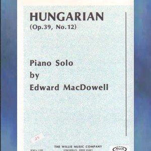 Hungarian Op. 39 No. 12 Edward MacDowell Solo Piano NFMC Selection