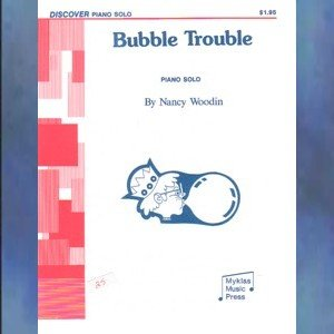 Bubble Trouble Level 1 Piano Solo Nancy Woodin