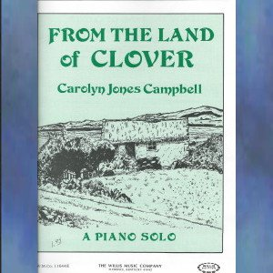 From the Land of Clover Late Elementary Piano Solo Carolyn Jones Campbell