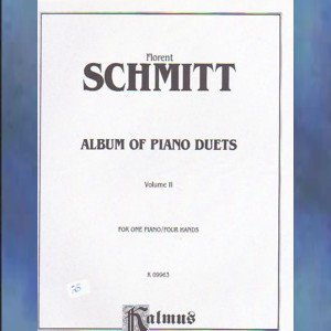 Album Of Piano Duets Volume II Florent Schmitt