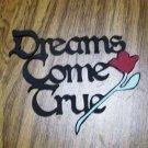 """3"""" Dreams Come True"""