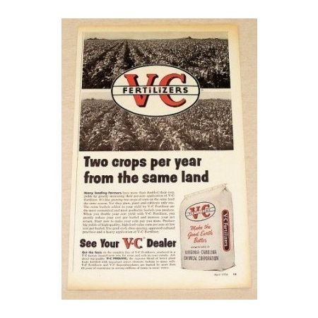 1956 VC Fertilizers Print Ad - Two Crops Per Year Same Land