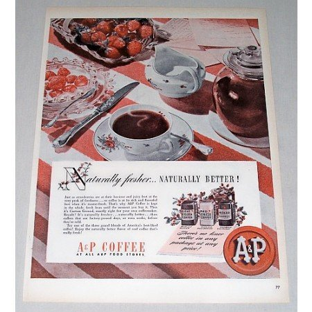 1946 A&P Coffee Color Print Ad - Naturally Fresher