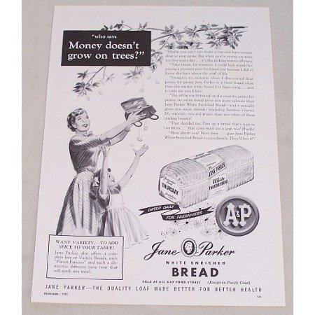 1955 A&P Jane Parker Bread Print Ad - Money Doesn't Grow On Trees