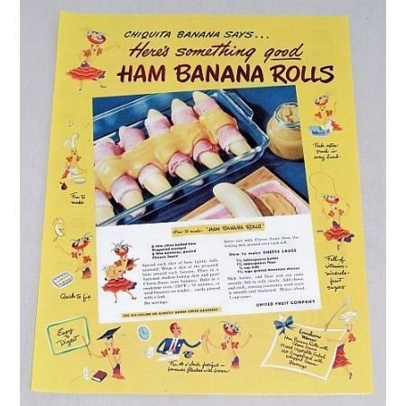 1947 Chiquita Banana Ham Banana Rolls Recipe Color Print Ad