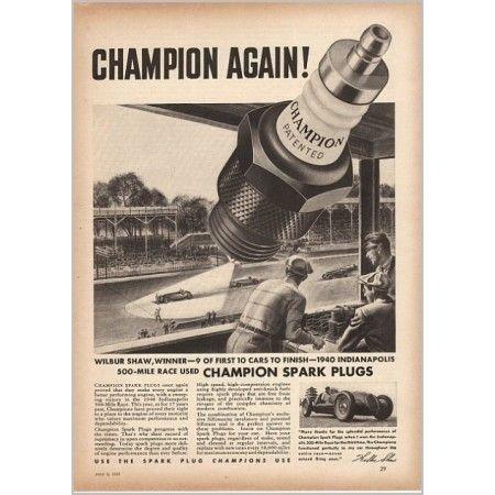 1940 Champion Spark Plugs Indy 500 Mile Race Wilbur Shaw Vintage Print Ad
