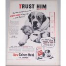 1948 Gaines Meal Dog Food Vintage Print Ad - Trust Him