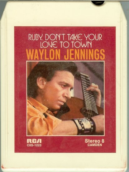 Waylon Jennings - Ruby, Don't Take Your Love To Town 1973 RCA 8-track tape