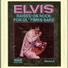 Elvis Presley - Raised On Rock For Ol' Times Sake 8-track tape