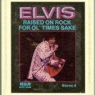 Elvis Presley - Raised On Rock For Ol' Times Sake 1973 RCA 8-track tape