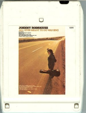 Johnny Rodriguez - All I Ever Meant To Do Was Sing 1973 MERCURY 8-track tape