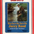 Jerry Reed - When You're Hot, You're Hot Sealed 8-track tape