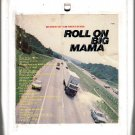 Roll On Big Mama - Various Trucker Songs 8-track tape