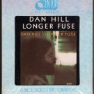 Dan Hill - Longer Fuse Sealed 8-track tape