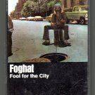 Foghat - Fool For The City Cassette Tape