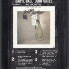 Daryl Hall & John Oates - No Goodbyes 1976 ATLANTIC 8-track tape