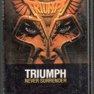 Triumph - Never Surrender Cassette Tape