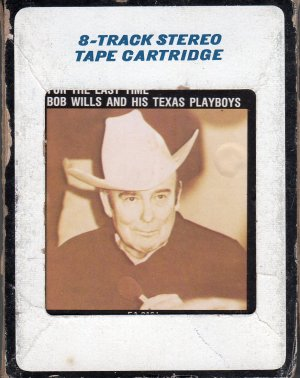 Bob Wills And His Texas Playboys - For The Last Time CRC 8-track tape