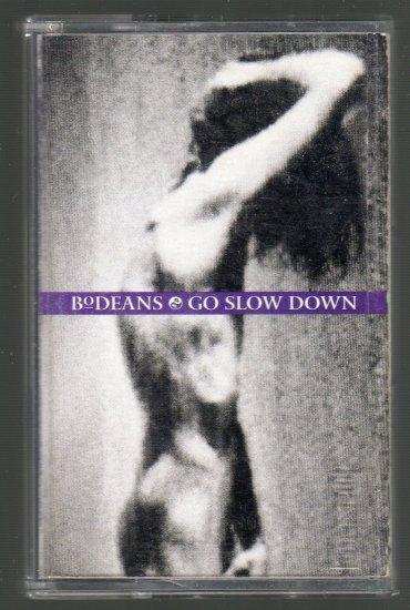 BoDeans - Go Slow Down Cassette Tape