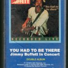 Jimmy Buffett - You Had To Be There LIVE! Cassette Tape
