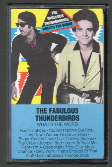 The Fabulous Thunderbirds - What's The Word Cassette Tape