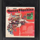 Dance Machine - 20 Original Hits And 20 Original Stars K-Tel 8-track tape