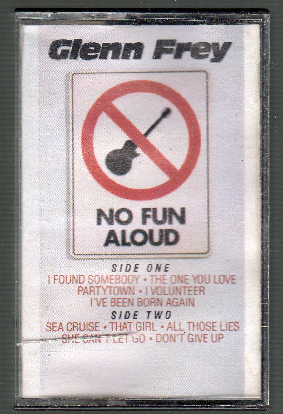 Glenn Frey - No Fun Aloud Cassette Tape