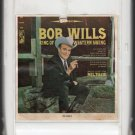 Bob Wills and his Texas Playboys - King Of Western Swing 1967 ( Kapp ) 8-track tape