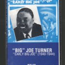 Big Joe Turner - Early Big Joe 1940-1944 RARE Cassette Tape