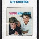 Wham - Make It Big 1984 CRC 8-track tape