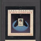Carl Perkins - OL' Blue Suede's Back 1978 JET 8-track tape