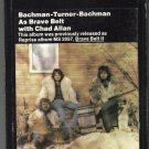 Bachman-Turner-Bachman - As Brave Belt II With Chad Allan 1972 REPRISE 8-track tape