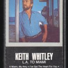 Keith Whitley - L.A. To Miami C1 Cassette Tape