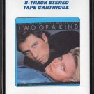 Two Of A Kind - Original Motion Picture Soundtrack 1983 CRC A43 8-track tape