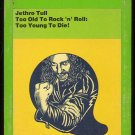 Jethro Tull - Too Old To Rock N' Roll Too Young Too Die! 1976 CHRYSALIS 8-track tape
