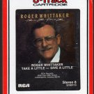 Roger Whittaker - Take A Little Give A Little 1984 RCA AC4 8-track tape