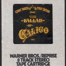 Kenny Rogers And The First Edition - The Ballad Of Calico 1972 WB A22Z 8-track tape