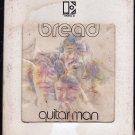 Bread - Guitarman 1972 ELEKTRA A17B 8-TRACK TAPE