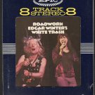 Edgar Winter - Edgar Winter's White Trash Roadwork 1972 EPIC A17 8-TRACK TAPE