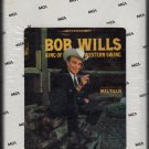Bob Wills and his Texas Playboys - King Of Western Swing 1967 MCA Re-issue A21A 8-track tape