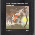 Hawkwind - Hall Of The Mountain Grill 1974 UA A18C 8-TRACK TAPE