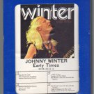 Johnny Winter - Early Times 1970 GRT JANUS A11 8-TRACK TAPE