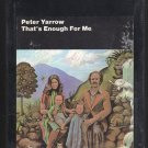 Peter Yarrow - That's Enough For Me 1973 WB Sealed A20 8-TRACK TAPE