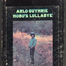 Arlo Guthrie - Hobo's Lullabye 1972 WB A15 8-TRACK TAPE