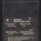 Badfinger - Wish You Were Here 1974 WB A33 8-TRACK TAPE