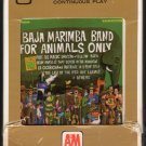 The Baja Marimba Band - For Animals Only 1965 ITCC A&M A33 8-TRACK TAPE