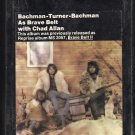 Bachman-Turner-Bachman - As Brave Belt II With Chad Allan 1972 REPRISE Sealed A17C 8-TRACK TAPE