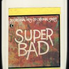 Super Bad - 20 Original Hits 20 Original Artists 1973 KTEL A22 8-TRACK TAPE