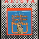 Foul Play - Original Soundtrack Goldie Hawn Chevy Chase 1978 ARISTA A25 8-TRACK TAPE