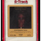 Steppenwolf - Gold Their Great Hits 1970 RCA DUNHILL A23 8-TRACK TAPE